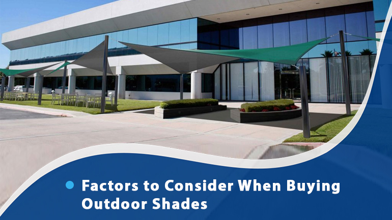 Factors to Consider When Buying Outdoor Shades