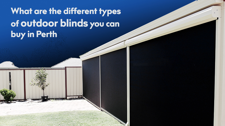 Different Types of Outdoor Blinds
